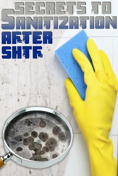 Secrets to Sanitization After SHTF
